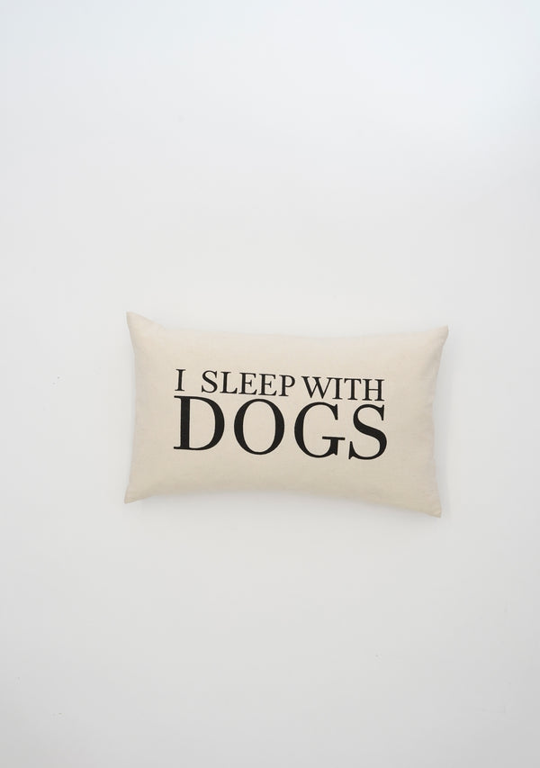 I Sleep with Dogs Cushion