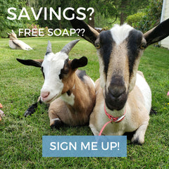 sign up and save with our text and email newsletter and get free goat milk soap samples