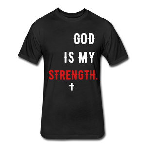GOD IS MY STRENGTH Fitted T-Shirt - black