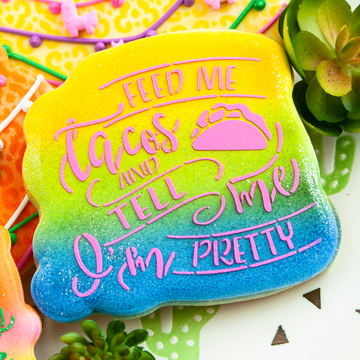 Feed Me Tacos  - Cookie Cutter