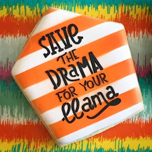 Save the Drama For Your Llama Stencil