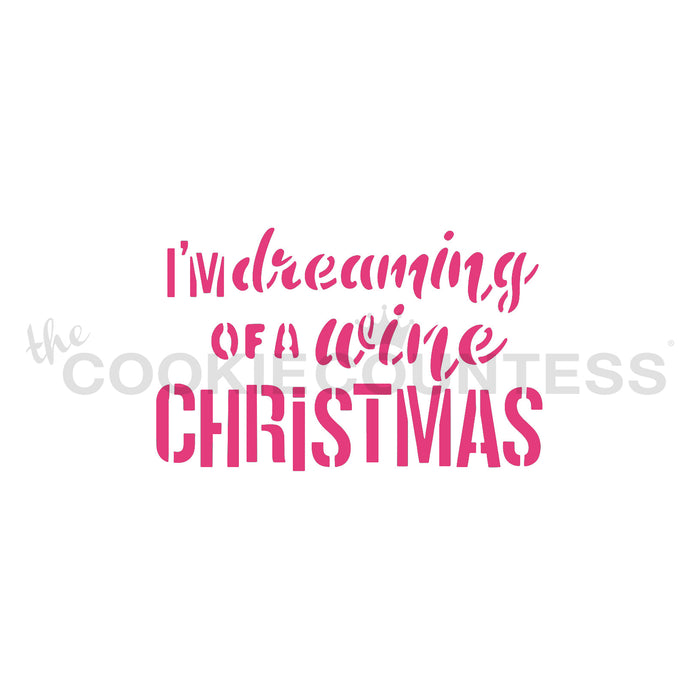 I'm Dreaming of a Wine Christmas  Stencil