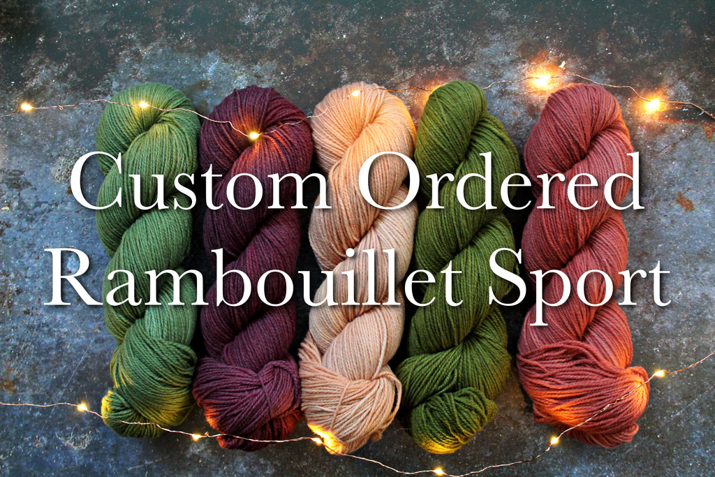 Custom Ordered Yarn - Rambouillet Sport - 100% US Rambouillet - Sport Weight - Non-Superwash