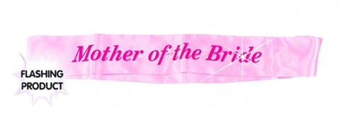 Flashing Sash - Mother of the Bride