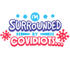 I'm Surrounded By Covidiots SVG Cut File
