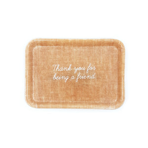 Thank You For Being A Friend - Small Trinket Tray