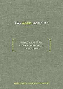 Awkword Moments: A Lively Guide to Terms Smart People Should Know