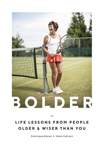 Bolder: How to Grow Older, Dominique Afacan