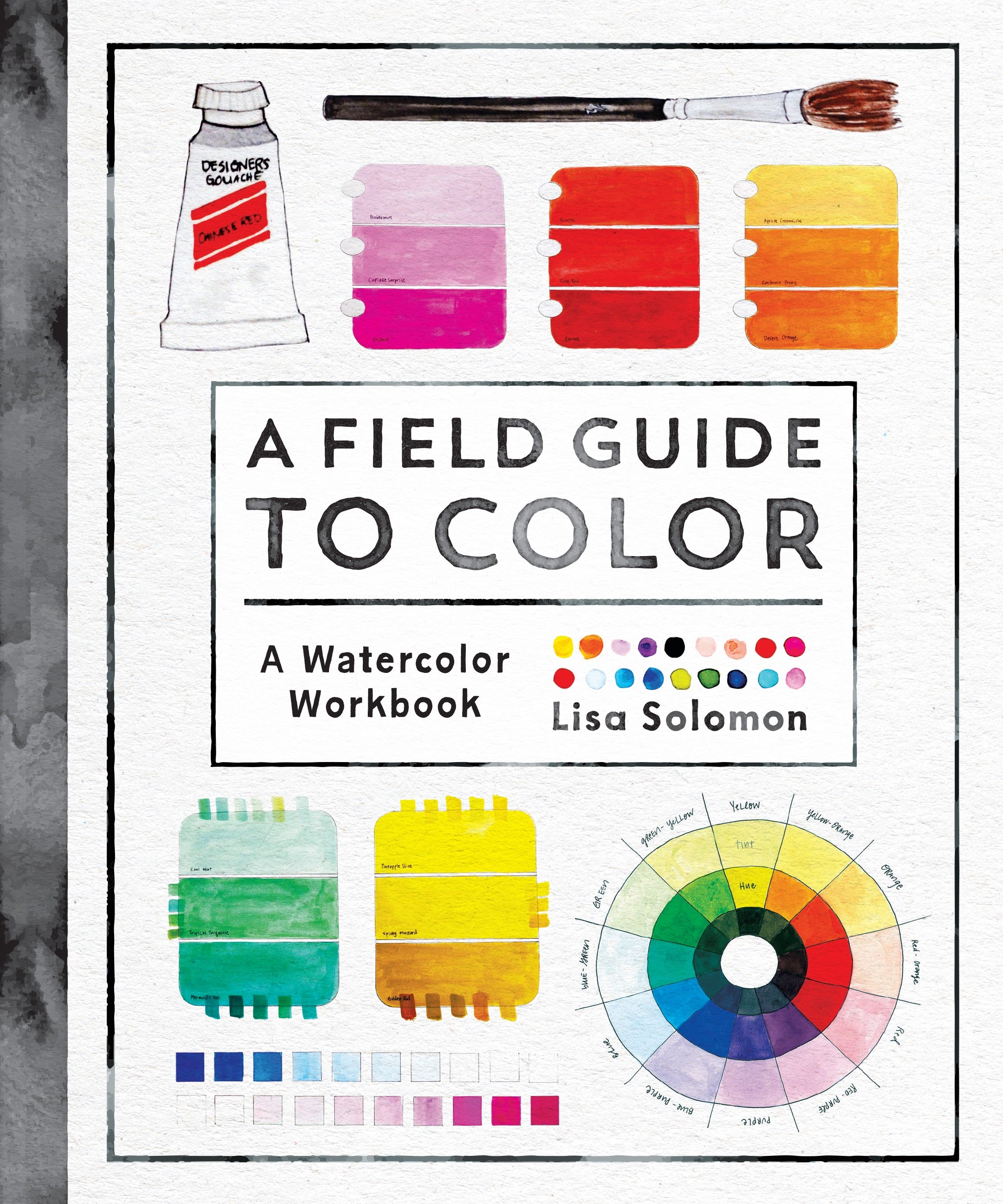 A Field Guide to Color, A Watercolor Workbook