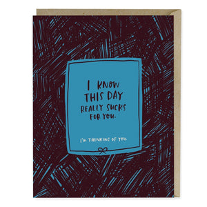 This Day Sucks Empathy Card, Emily McDowell
