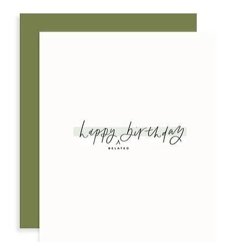 A belated birthday card with black font on a white background