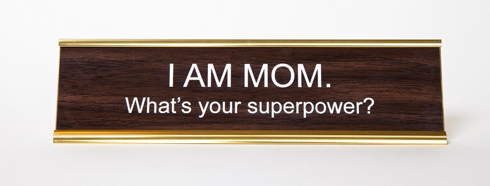 I Am Mom Whats Your Superpower? Nameplate