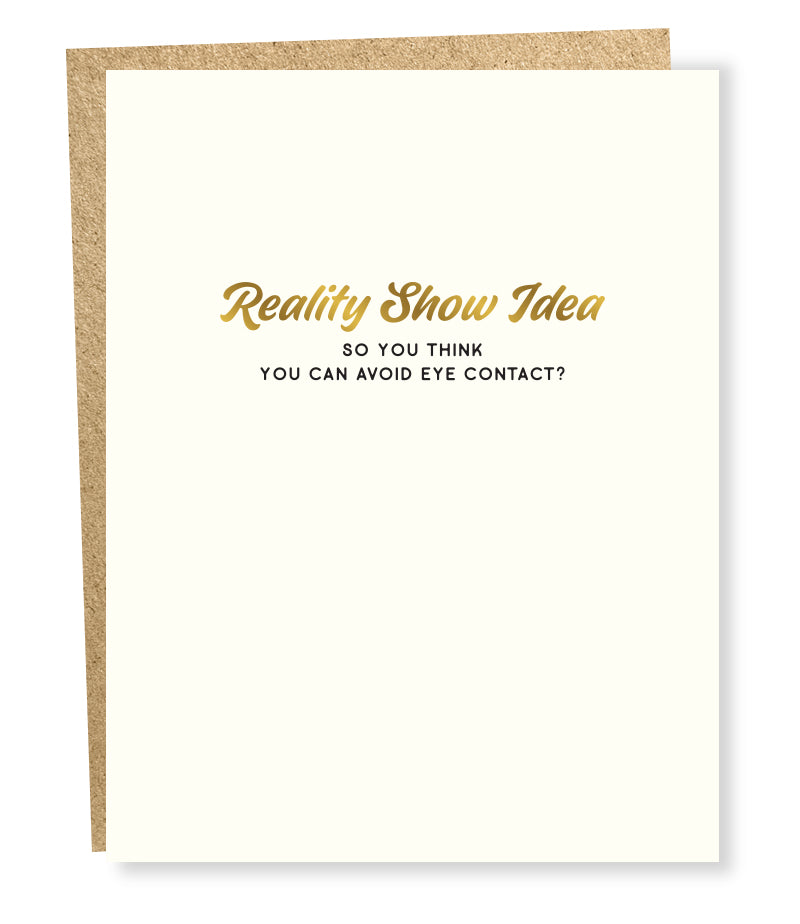 Reality Show So You Think You Can Avoid Eye Contact Card, Sapling Press