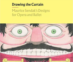 Drawing the Curtain, Maurice Sendak's Designs for Opera and Ballet