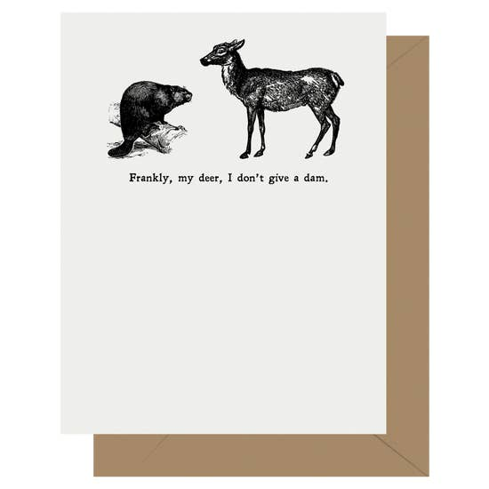Frankly My Deer, I Don't Give a Dam Card, Letterpress Jess