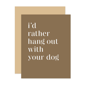 I'd Rather Hang Out With Your Dog Card, The Social Type