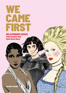 We Came First: Relationship Advice from Women Who Have Been There