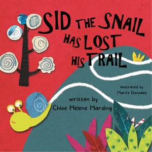 Sid the Snail has Lost his Trail by Chloe Helene Harding - *PRE-ORDER*