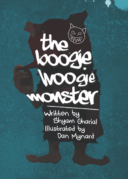 The Boogie Woogie Monster (PRE-ORDER) by Shyam Gharial and Dan Mynard