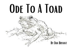 Ode to a Toad by Dan Bryant **PRE ORDER** DUE 8th MARCH 2021