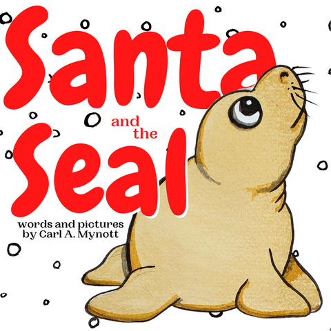 Santa and the Seal by Carl A. Mynott