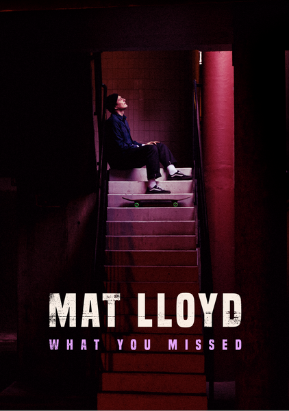 What You Missed, By Mat Lloyd **PRE-ORDER**