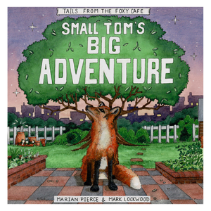 Small Tom's Big Adventure by Marian Pierce and Mark Lockwood **PRE-ORDER**