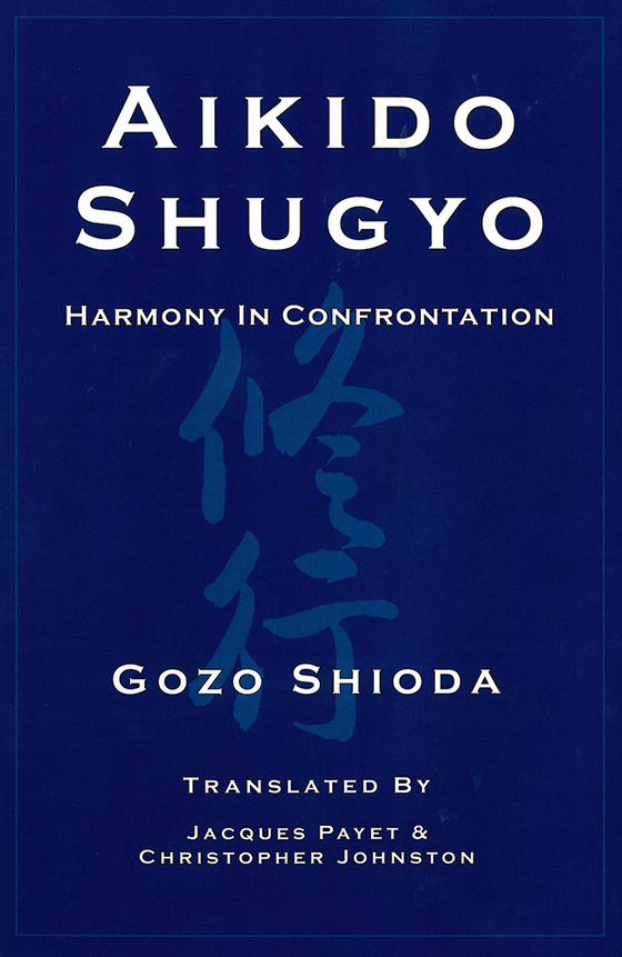 Aikido Shugyo - Harmony in Confrontation