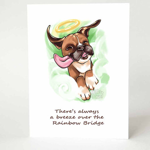 "a greeting card with an illustration of a smiling boxer dog, as an angel, with the wind blowing through its ears and tongue hanging out. the card reads, ""there's always a breeze over the rainbow bridge"""