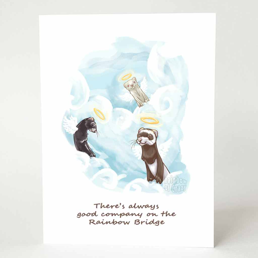 "A greeting card with three ferret angels on top of the clouds. The card reads, ""There's always good company on the Rainbow Bridge"""