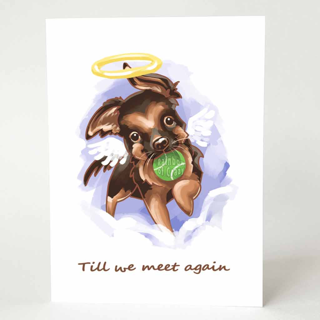 "A greeting card with an illustration of a cartoon German Shepherd dog angel with a green tennis ball in its mouth, with the words, ""Till we meet again"""