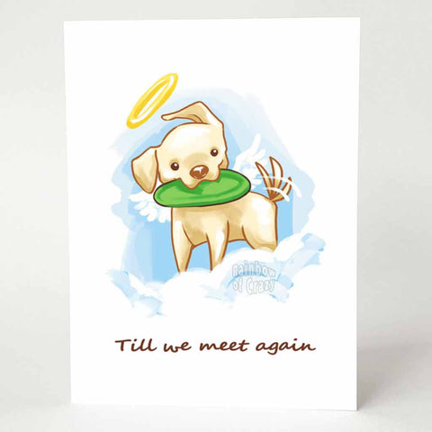 "A greeting card featuring a golden retriever dog drawn as an angel, with a green frisbee in its mouth, with the words, ""Till we meet again"""
