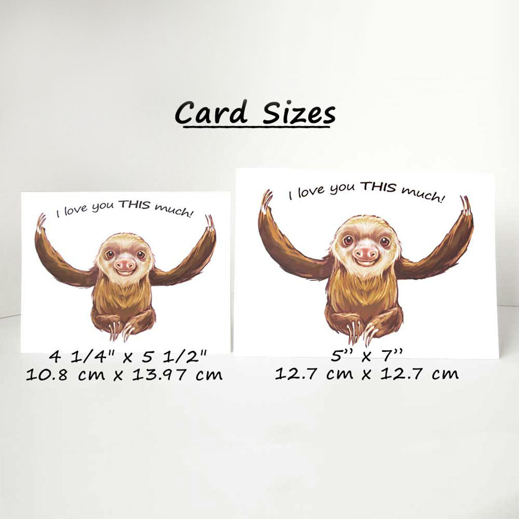 "Two sloth cards next to each other for size comparison, measuring 4 1/14"" x 5 1/2"", and 5"" x 7"""