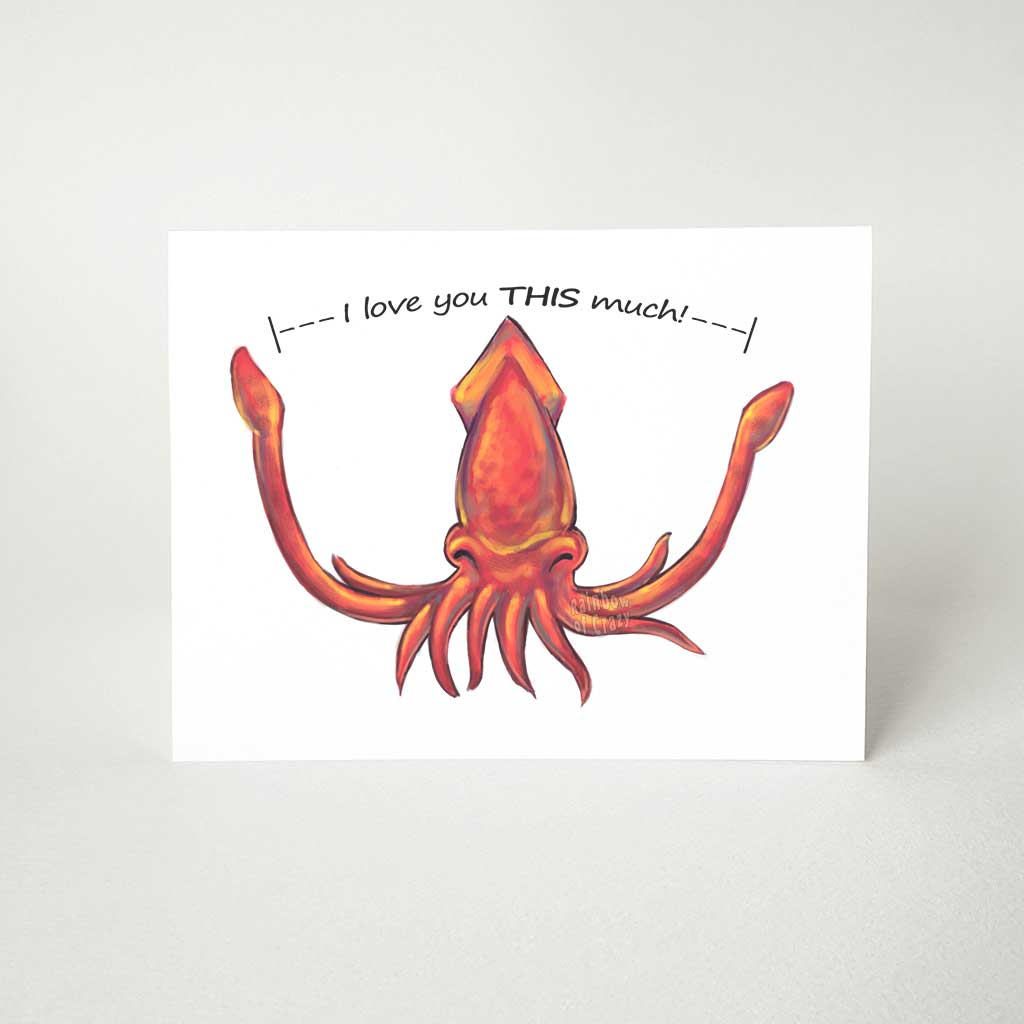 "A greeting card with artwork of a red squid with its tentacles stretched out, the card reads, ""I love you THIS much!"""