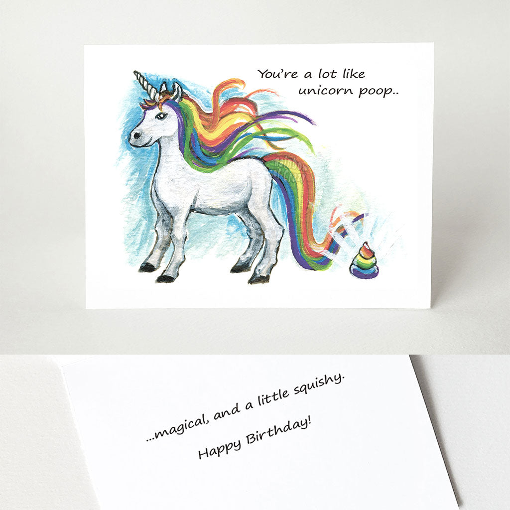 "A collage of two images: the top image is a funny greeting card with a rainbow unicorn, and its poop on the ground. Text reads,""You're a lot like unicorn poop.."" The bottom image shows the inside of the card, which reads,""magical, and a little squishy. Happy Birthday!"""