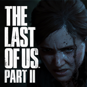 Hot Picks - The Last of Us Part II
