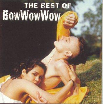 ???? Best of Bow Wow Wow