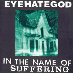 Eyehategod / In The Name Of Suffering (pre-order 3/10)