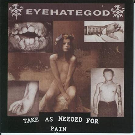 Eyehategod / Take As Needed For Pain (pre-order 3/10)