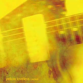 V.A. (Boris etc.) /yellow loveless -JAPAN-