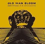 Old Man Gloom / Meditations in B