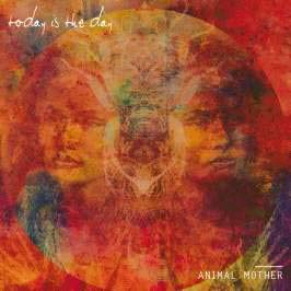 Today Is The Day / Animal Mother