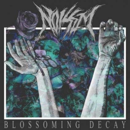 Noisem / Blossoming Decay