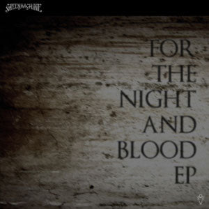 GREENMACHiNE / For The Night And Blood EP