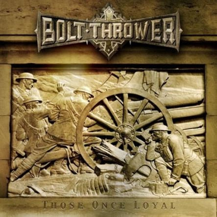 Bolt Thrower / Those Once Loyal (予約 5/19)
