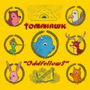 Tomahawk / Oddfellows