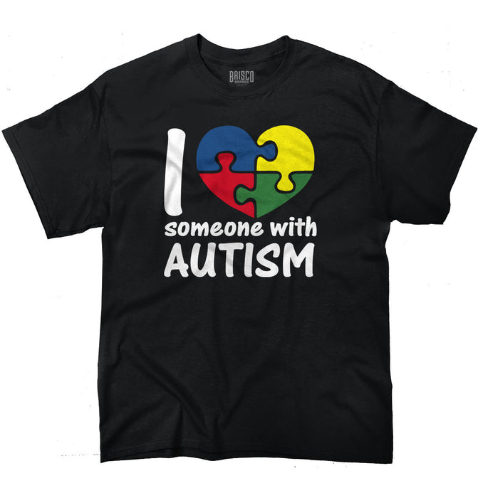 I Love Someone with Autism Shirt Cute Autism Awareness Unisex T-Shirt Tee Cool Casual Sleeves Cotton T Shirt Fashion-humblys.com