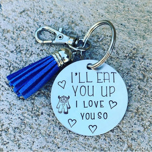 """I'll eat you up I love you so"" keychain"