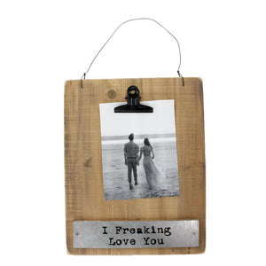 "Photo Frame - ""Freaking Love You"""