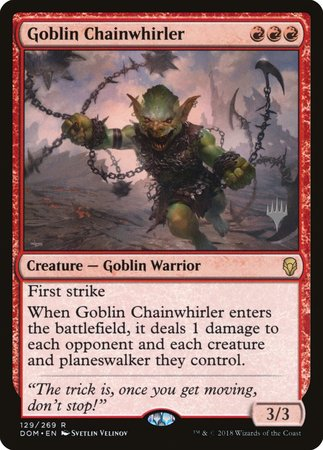 Goblin Chainwhirler [Dominaria Promos] | All About Games